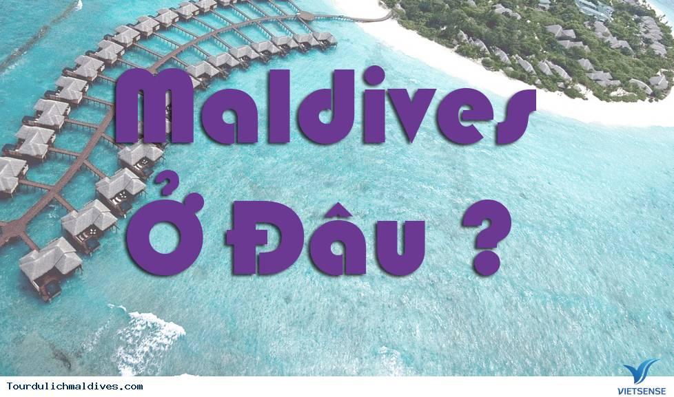 Maldives ở đâu ? Maldives ở nước nào ?,maldives o dau  maldives o nuoc nao